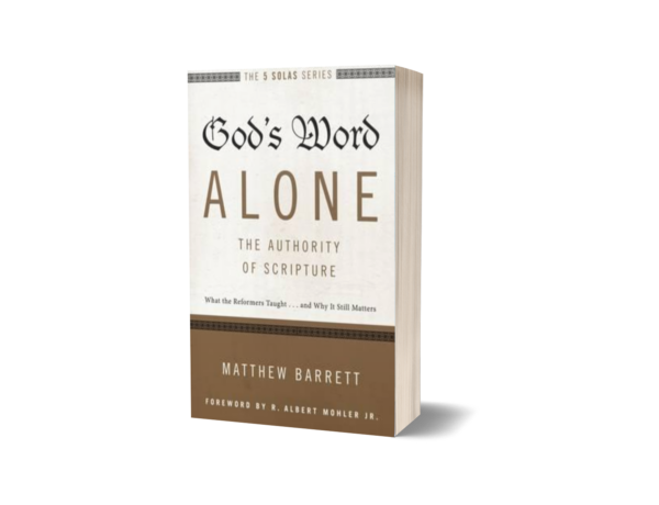 Matthew Barrett - God's Word Alone