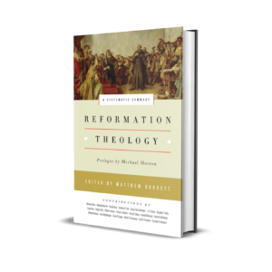 Matthew Barrett - Reformation Theology: A Systematic Summary