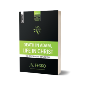 J. V. Fesko - Death in Adam, Life in Christ