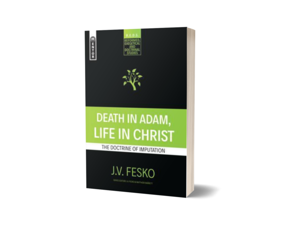 J. V. Fesko - Death in Adam, Life in Christ