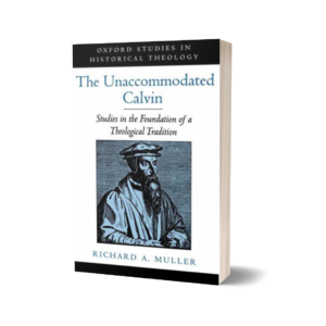 Richard A. Muller - The Unaccommodated Calvin