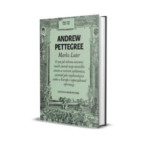 Andrew Pettegree - Marka Luter