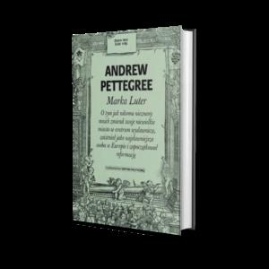 Andrew Pettegree - Marka Luter