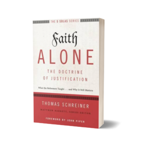 Thomas R. Schreiner - Faith Alone